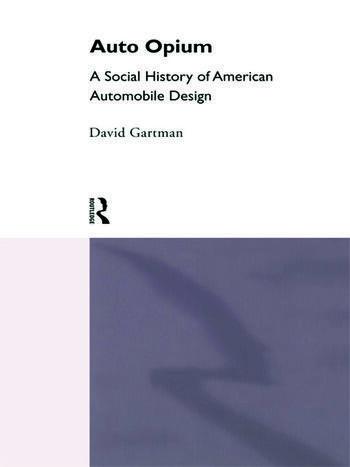 Auto-Opium A Social History of American Automobile Design book cover