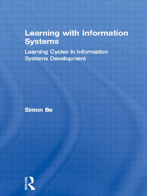 Learning with Information Systems Learning Cycles in Information Systems Development book cover