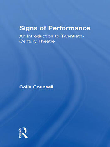 Signs of Performance An Introduction to Twentieth-Century Theatre book cover