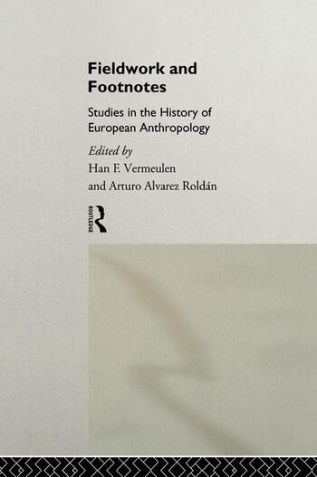 Fieldwork and Footnotes Studies in the History of European Anthropology book cover