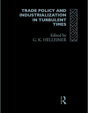 Trade Policy and Industrialization in Turbulent Times book cover