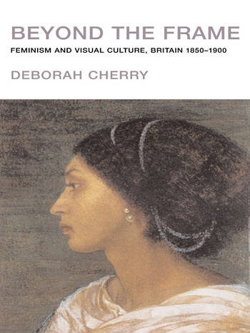 Beyond the Frame Feminism and Visual Culture, Britain 1850 -1900 book cover