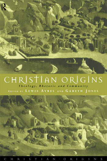Christian Origins Theology, Rhetoric and Community book cover