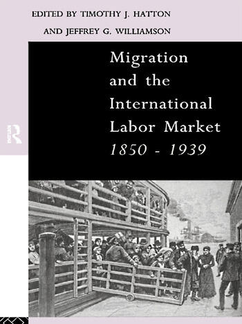 Migration and the International Labor Market 1850-1939 book cover