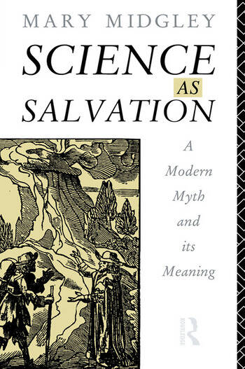 Science as Salvation A Modern Myth and its Meaning book cover