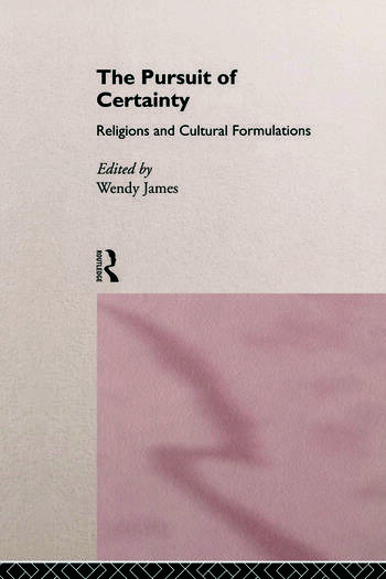 The Pursuit of Certainty Religious and Cultural Formulations book cover