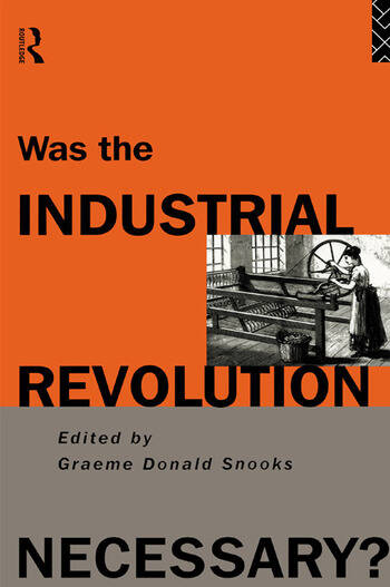 Was the Industrial Revolution Necessary? book cover