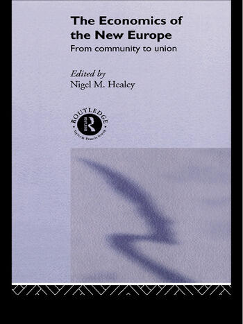 The Economics of the New Europe From Community to Union book cover