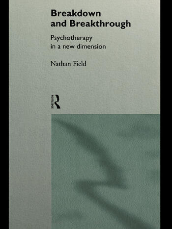 Breakdown and Breakthrough Psychotherapy in a New Dimension book cover