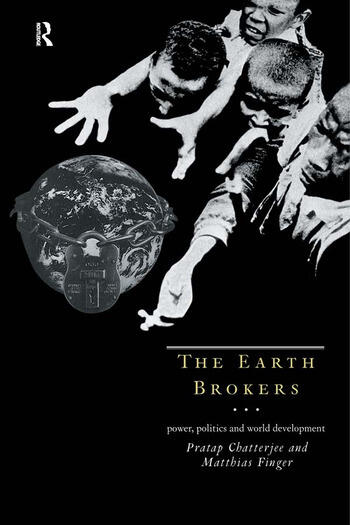 The Earth Brokers Power, Politics and World Development book cover