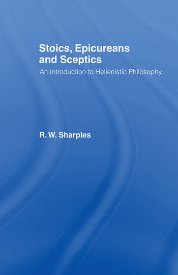 Stoics, Epicureans and Sceptics An Introduction to Hellenistic Philosophy book cover