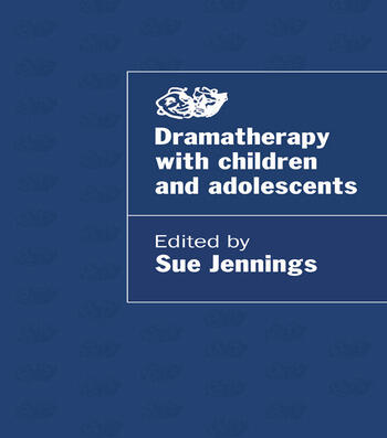 Dramatherapy with Children and Adolescents book cover