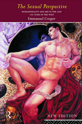 The Sexual Perspective Homosexuality and Art in the Last 100 Years in the West book cover