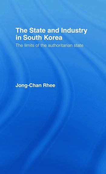 The State and Industry in South Korea The Limits of the Authoritarian State book cover