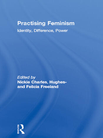 Practising Feminism Identity, Difference, Power book cover