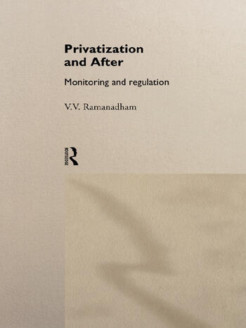 Privatization and After Monitoring and Regulation book cover