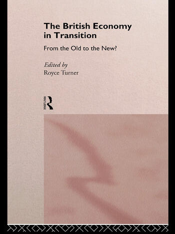 The British Economy in Transition From the Old to the New? book cover