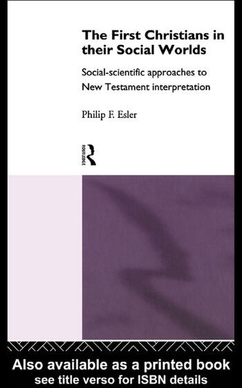 The First Christians in Their Social Worlds Social-scientific approaches to New Testament Interpretation book cover