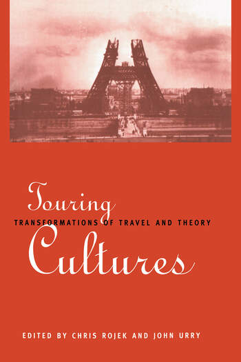 Touring Cultures Transformations of Travel and Theory book cover