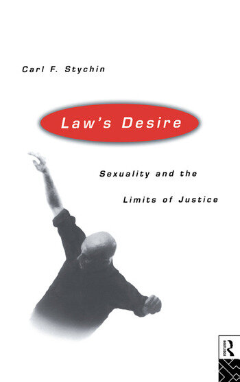 Law's Desire Sexuality And The Limits Of Justice book cover