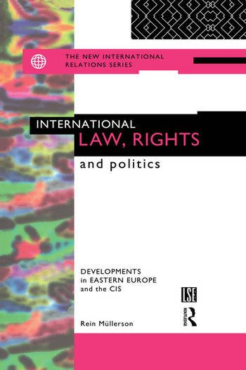 International Law, Rights and Politics Developments in Eastern Europe and the CIS book cover