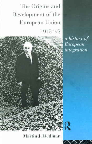 The Origins and Development of the European Union 1945-1995 A History of European Integration book cover