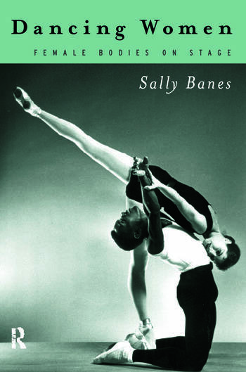 Dancing Women Female Bodies Onstage book cover