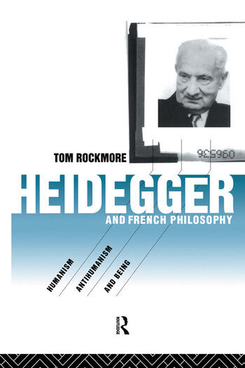 Heidegger and French Philosophy Humanism, Antihumanism and Being book cover