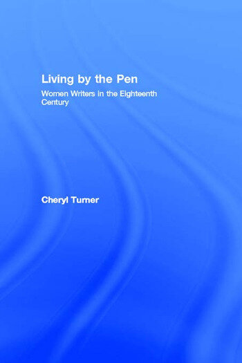 Living by the Pen Women Writers in the Eighteenth Century book cover