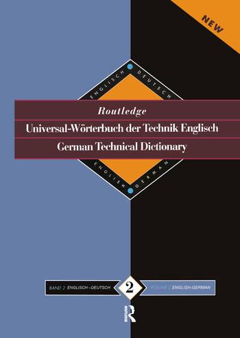 Routledge German Technical Dictionary Universal-Worterbuch der Technik Englisch Volume 2: English-German/English-Deutsch book cover