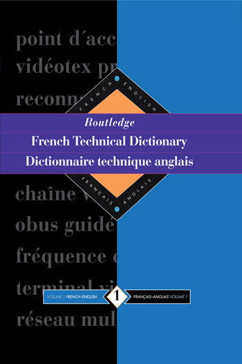 Routledge French Technical Dictionary Dictionnaire technique anglais Volume 1 French-English/francais-anglais book cover