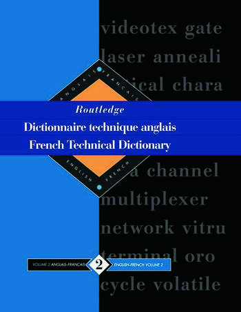 Routledge French Technical Dictionary Dictionnaire technique anglais Volume 2 English-French/anglais-francais book cover