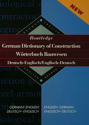 Routledge German Dictionary of Construction Worterbuch Bauwesen German-English/English-German book cover