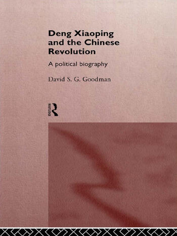 Deng Xiaoping and the Chinese Revolution A Political Biography book cover