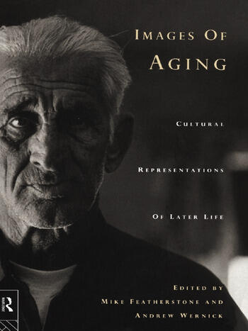 Images of Aging Cultural Representations of Later Life book cover