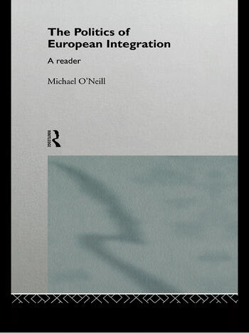 The Politics of European Integration A Reader book cover