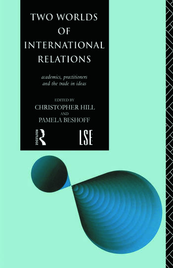 Two Worlds of International Relations Academics, Practitioners and the Trade in Ideas book cover