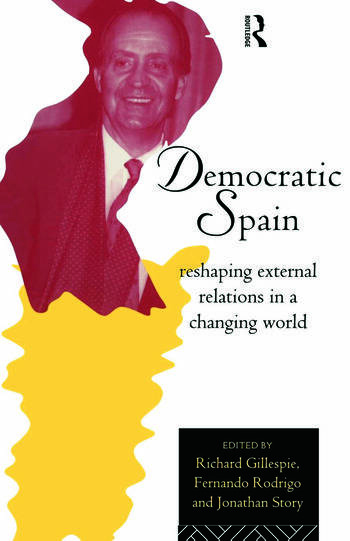 Democratic Spain Reshaping External Relations in a Changing World book cover