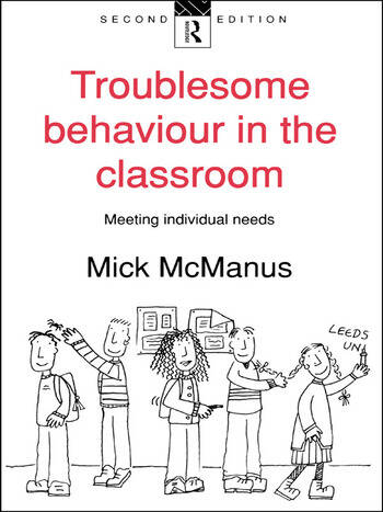 Troublesome Behaviour in the Classroom Meeting Individual Needs book cover