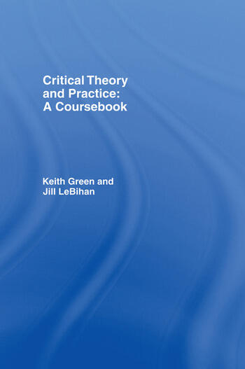 Critical Theory and Practice: A Coursebook book cover
