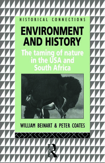 Environment and History The taming of nature in the USA and South Africa book cover
