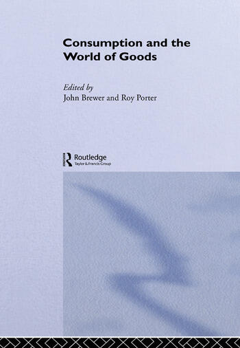 Consumption and the World of Goods book cover