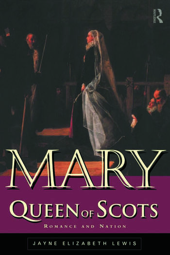 Mary Queen of Scots Romance and Nation book cover