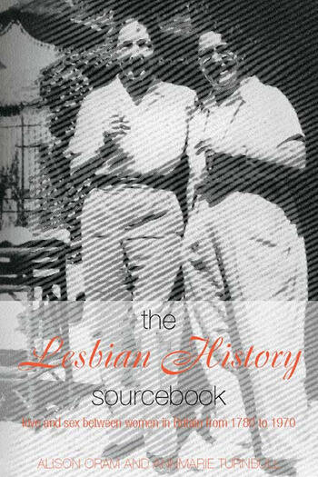 The Lesbian History Sourcebook Love and Sex Between Women in Britain from 1780–1970 book cover
