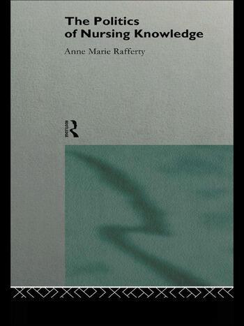 The Politics of Nursing Knowledge book cover