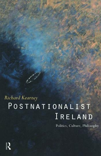 Postnationalist Ireland Politics, Culture, Philosophy book cover