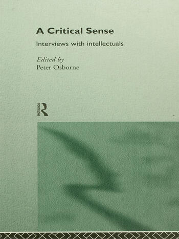 A Critical Sense Interviews with Intellectuals book cover