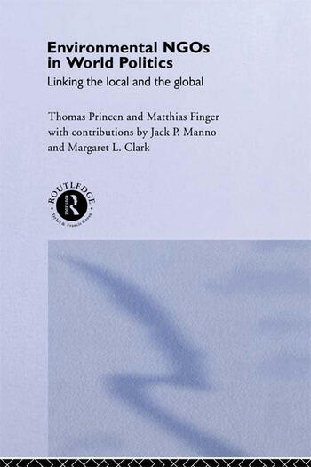 Environmental NGOs in World Politics Linking the Local and the Global book cover