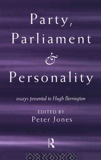 Party, Parliament and Personality Essays Presented to Hugh Berrington book cover