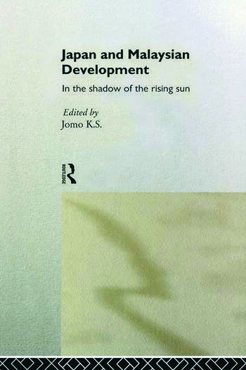 Japan and Malaysian Economic Development In the Shadow of the Rising Sun book cover